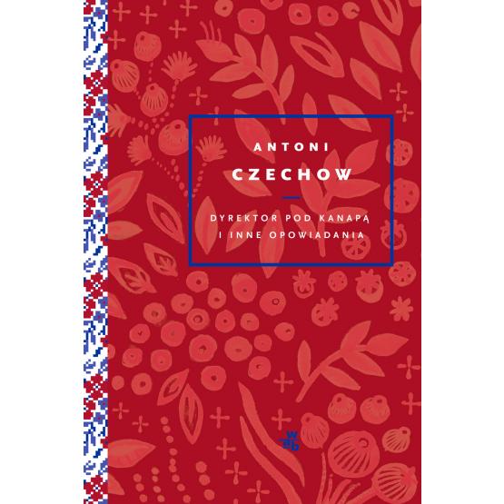 Książka Dyrektor pod kanapą i inne opowiadania Antoni Czechow