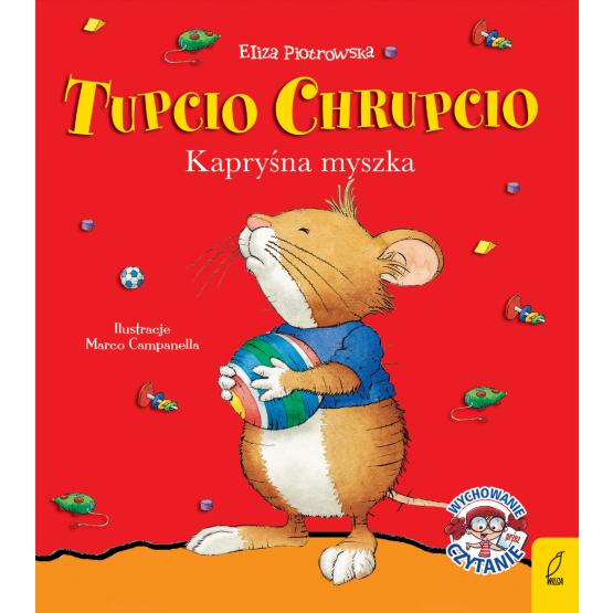 Książka Tupcio Chrupcio. Kapryśna myszka Praca zbiorowa