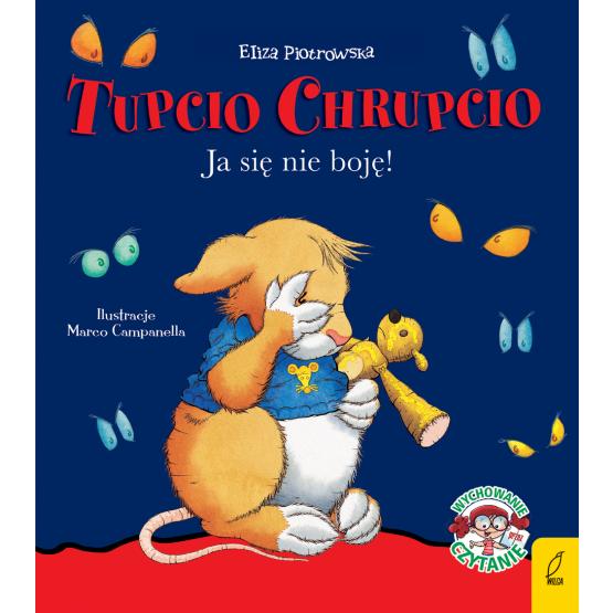 Książka Tupcio Chrupcio. Ja się nie boję! Praca zbiorowa