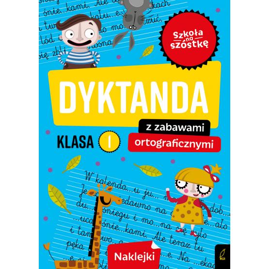 Książka Szkoła na szóstkę. Dyktanda z zabawami ortograficznymi klasa 1 Praca zbiorowa