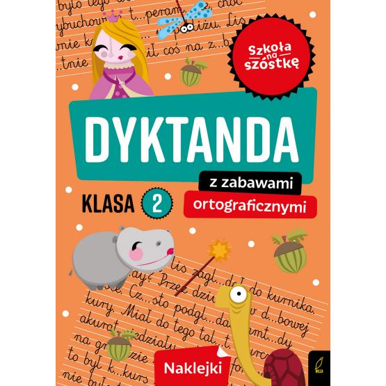 Książka Szkoła na szóstkę. Dyktanda z zabawami ortograficznymi klasa 2 Praca zbiorowa