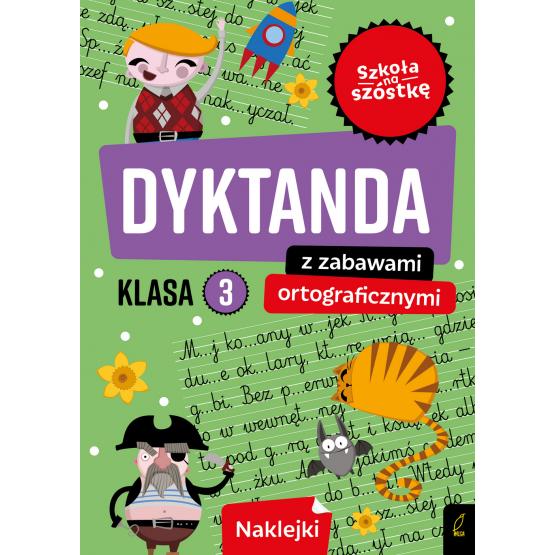 Książka Szkoła na szóstkę. Dyktanda z zabawami ortograficznymi klasa 3 Praca zbiorowa