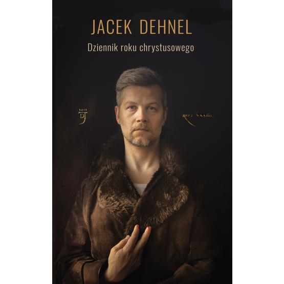 Książka Dziennik roku chrystusowego Dehnel Jacek