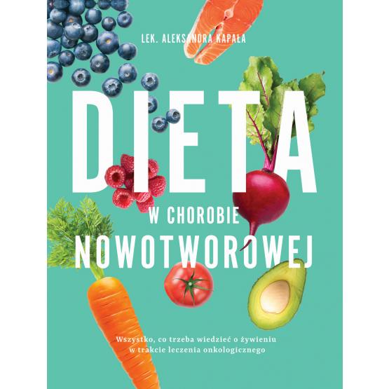 Książka Dieta w chorobie nowotworowej Kapała Aleksandra