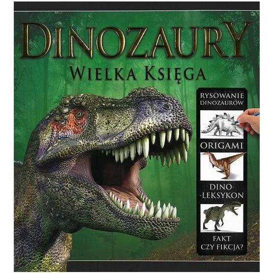 Książka Dinozaury. Wielka księga Praca zbiorowa