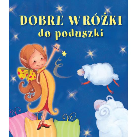 Książka Dobre wróżki do poduszki Kozłowska Urszula
