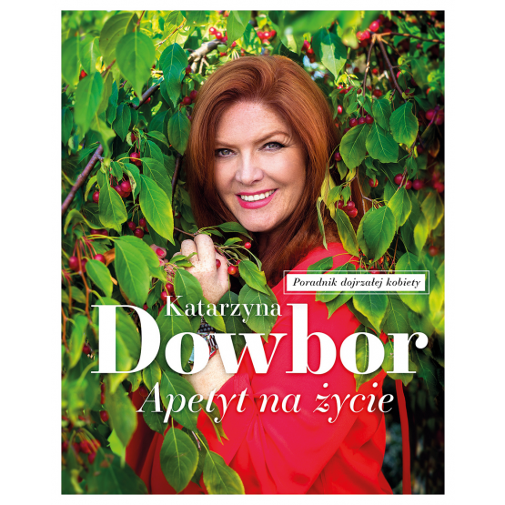 Książka Apetyt na życie Katarzyna Dowbor