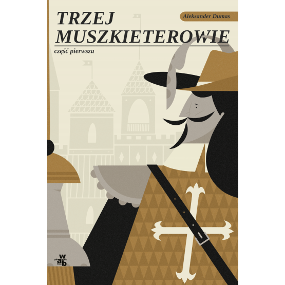 Książka Trzej Muszkieterowie. Tom 1 Aleksander Dumas