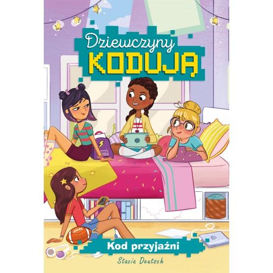 Książka Dziewczyny kodują. Tom 1. Kod przyjaźni Deutsch Stacia