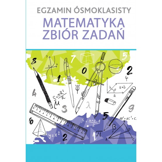 Książka Egzamin ósmoklasisty. Matematyka. Zbiór zadań praca zbiorowa