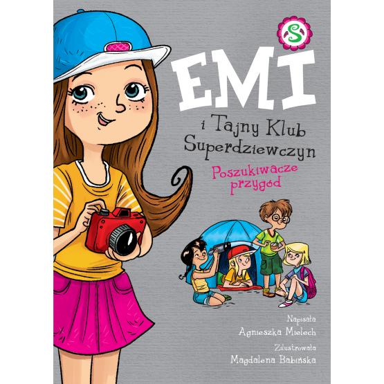 Książka Emi i Tajny Klub Superdziewczyn. Poszukiwacze przygód. Tom 7 Praca zbiorowa
