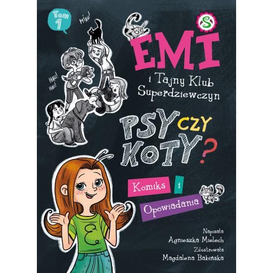 Książka Emi i Tajny Klub Superdziewczyn. Psy czy koty? Komiks i opowiadania Mielech Agnieszka