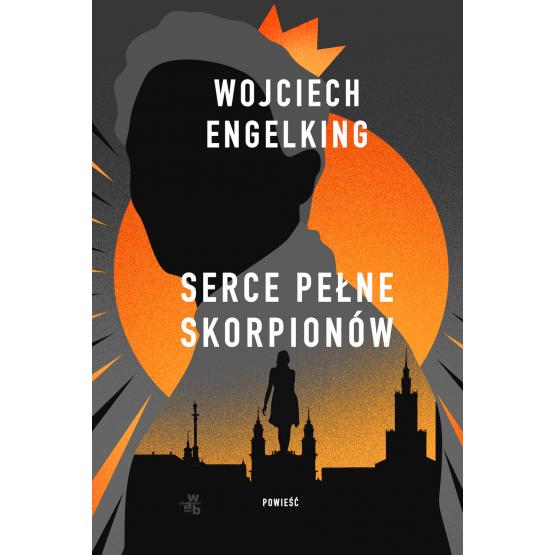 Książka Serce pełne skorpionów Wojciech Engelking