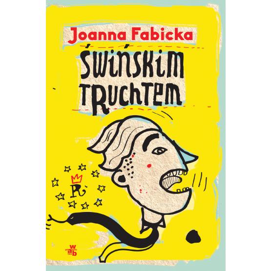 Książka Świńskim truchtem Fabicka Joanna