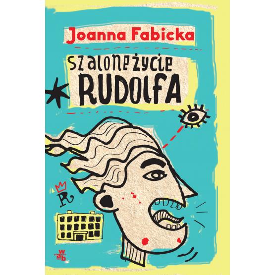 Książka Szalone życie Rudolfa Fabicka Joanna