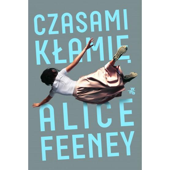 Książka Czasami kłamię Alice Feeney