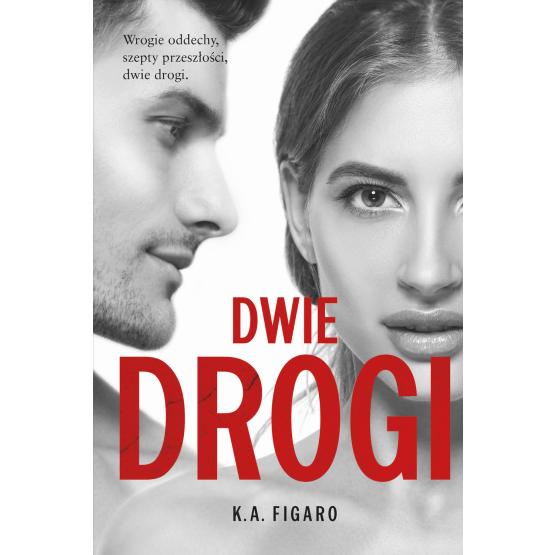 Książka Dwie drogi. Tom 4 K.A. Figaro