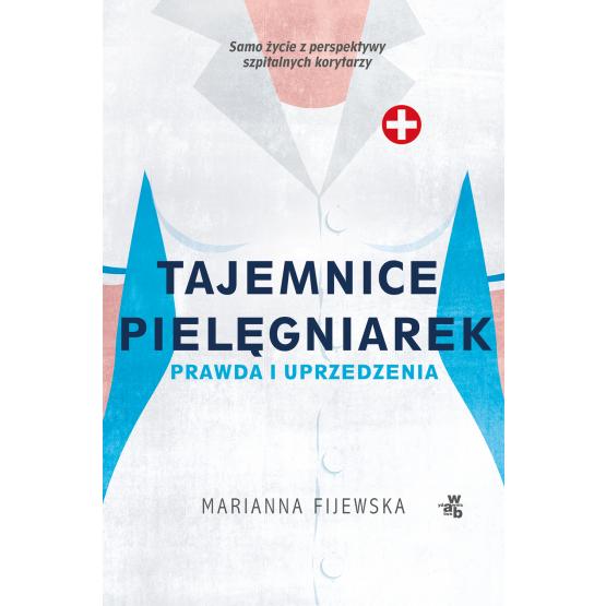 Książka Tajemnice pielęgniarek. Fakty i uprzedzenia Marianna Fijewska