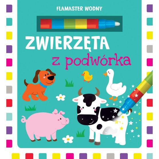 Książka Flamaster wodny. Zwierzęta z podwórka praca zbiorowa