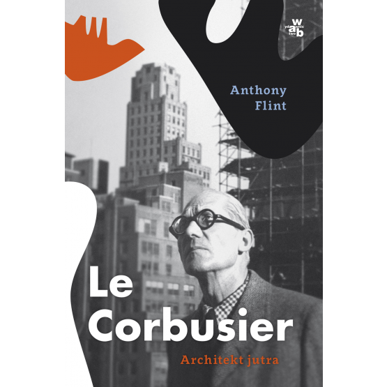 Książka Le Corbusier. Architekt jutra Flint Anthony