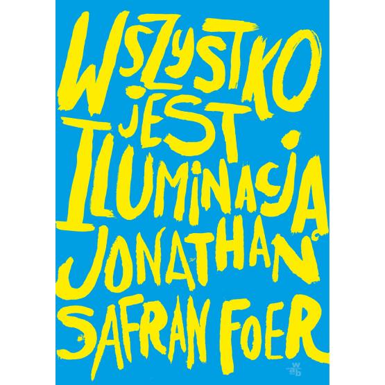 Książka Wszystko jest iluminacją Foer Safran Jonathan