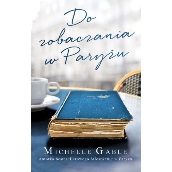 Książka Do zobaczenia w Paryżu Gable Michelle