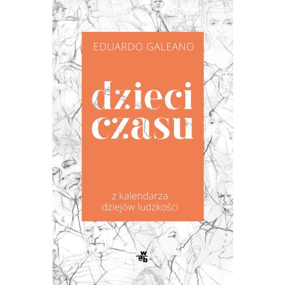 Książka Dzieci czasu. Z kalendarza dziejów ludzkości Eduardo Galeano