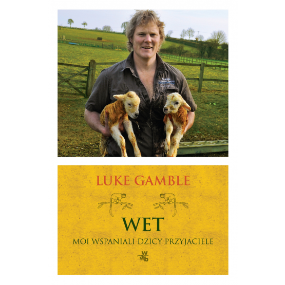 Książka Wet. Moi wspaniali dzicy przyjaciele Gamble Luke