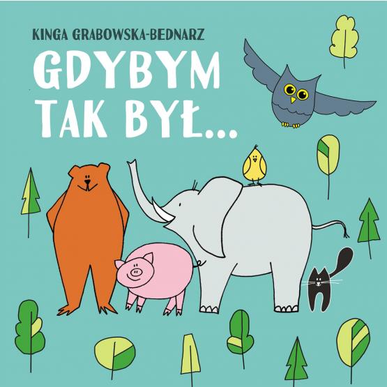 Książka Gdybym tak był... Wiersze dla dzieci Bednarz Grabowska- Kinga
