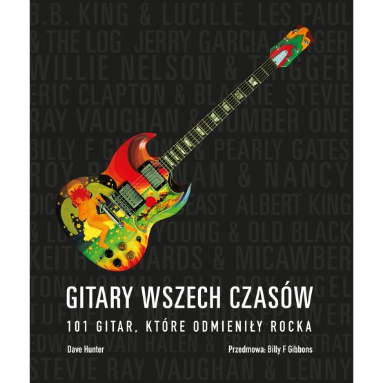Książka Gitary wszech czasów Hunter Dave Gibbons F. Billy