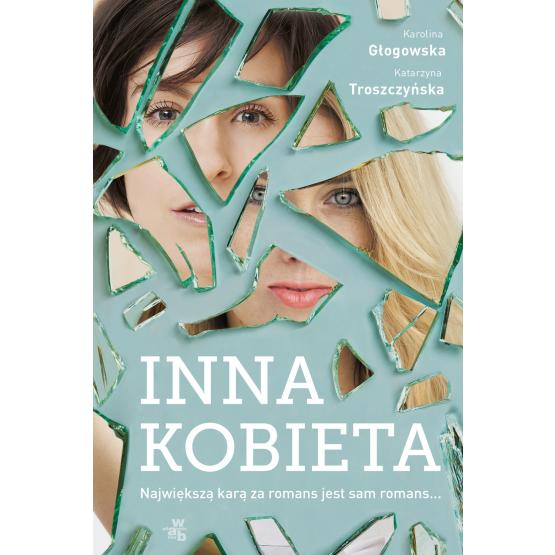 Książka Inna kobieta Karolina Głogowska Katarzyna Troszczyńska