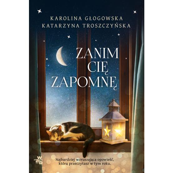 Książka Zanim cię zapomnę Karolina Głogowska Katarzyna Troszczyńska