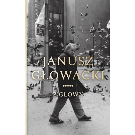 Książka Z głowy Głowacki Janusz