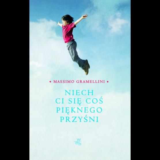 Książka Niech ci się coś pięknego przyśni Gramellini Massimo