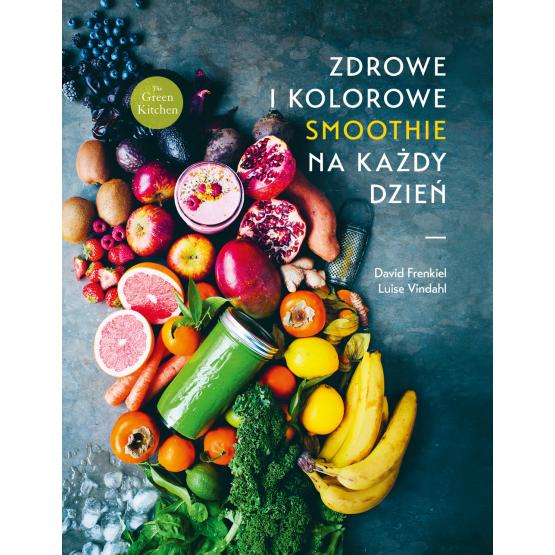 Książka Zdrowe i kolorowe smoothie na każdy dzień Frenkiel David Vindahl Luise