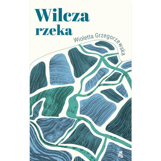 Książka Wilcza rzeka Wioletta Grzegorzewska