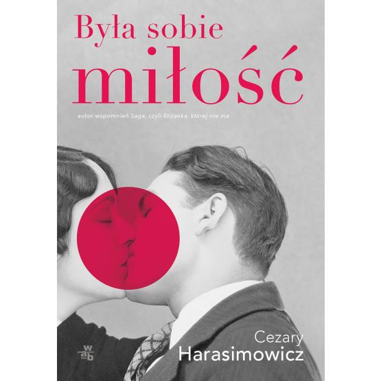 Książka Była sobie miłość Cezary Harasimowicz