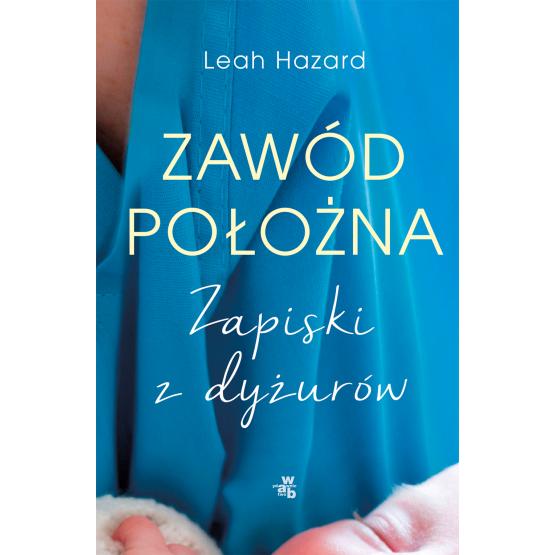 Książka Zawód położna. Pocket Leah Hazard