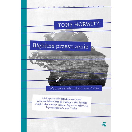 Książka Błękitne przestrzenie. Kolekcja poruszyć świat Horowitz Tony