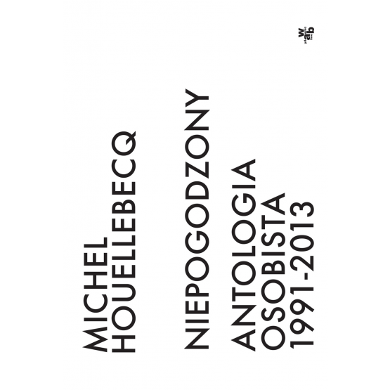 Książka Niepogodzony. Antologia osobista 1991–2013 Praca zbiorowa