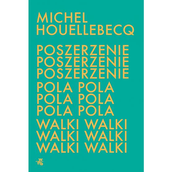 Książka Poszerzenie pola walki Michel Houellebecq