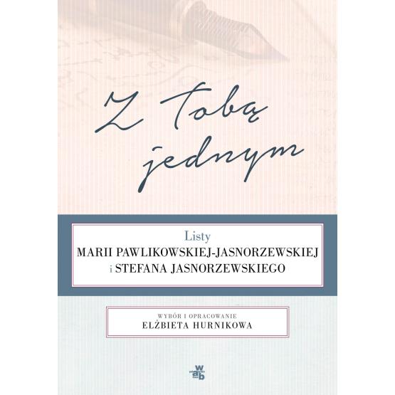 Książka Z Tobą jednym. Listy Marii Pawlikowskiej-Jasnorzewskiej i Stefana Jasnorzewskiego Praca zbiorowa