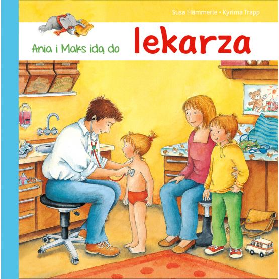 Książka Ania i Maks idą do lekarza Hammerle Susa
