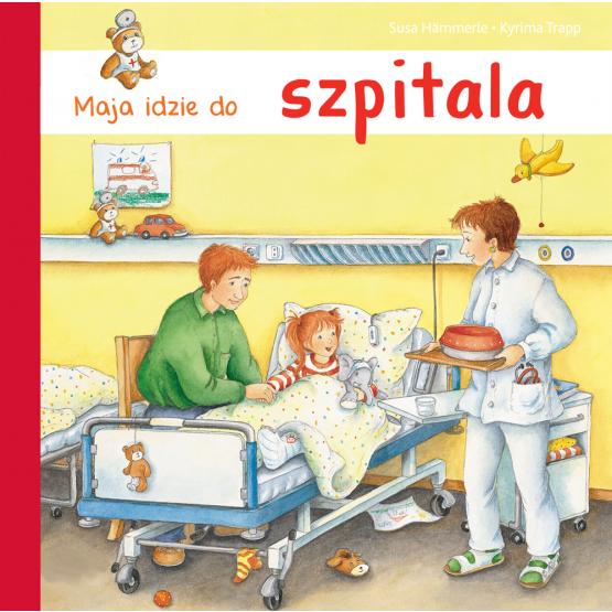 Książka Maja idzie do szpitala Hammerle Susa