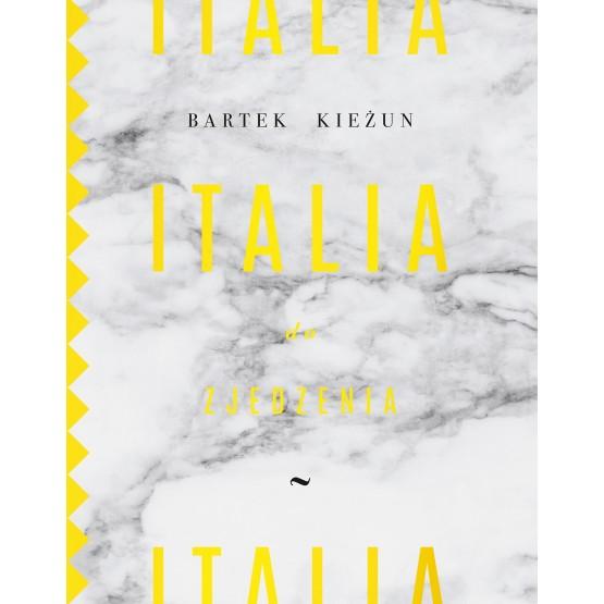 Książka Italia do zjedzenia. Z autografem Bartek Kieżun