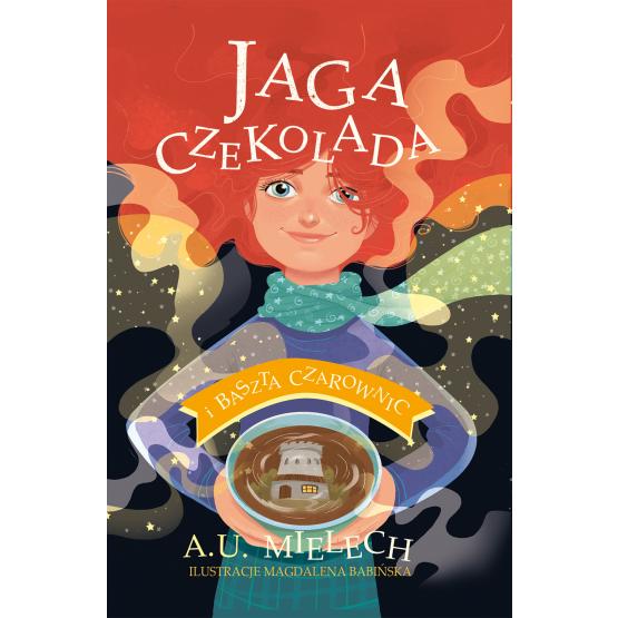 Książka Jaga Czekolada i Baszta Czarownic Mielech Agnieszka