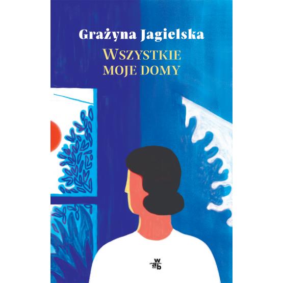 Książka Wszystkie moje domy Grażyna Jagielska