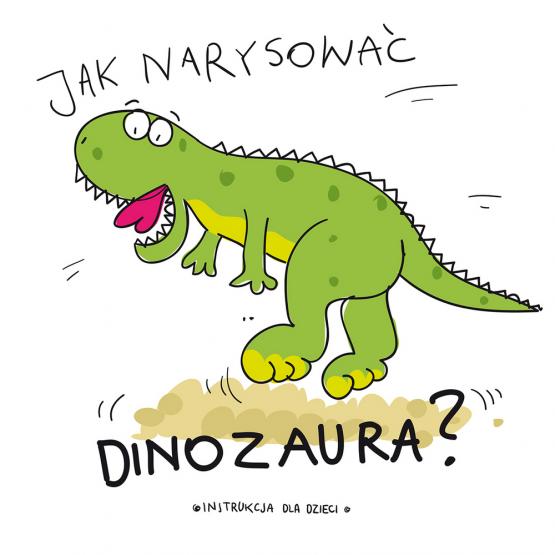Książka Jak narysować … dinozaura? Praca zbiorowa