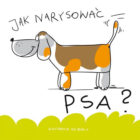 Książka Jak narysować … psa? Praca zbiorowa