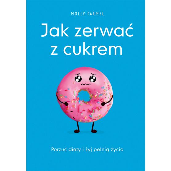 Książka Jak zerwać z cukrem Molly Carmel